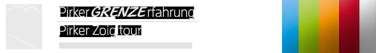 Pirker GRENZErfahrung/Zoigltour